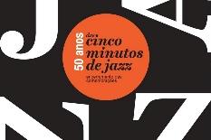 """UA assinala final das comemorações dos 50 anos de """"Cinco Minutos Jazz"""""""